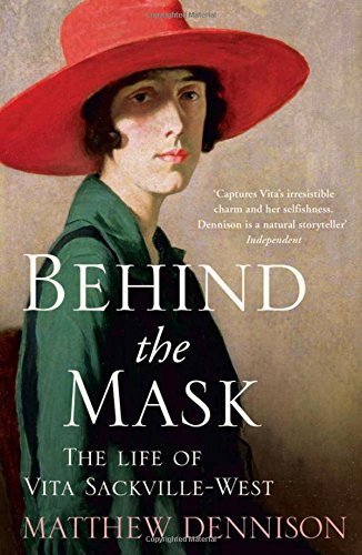 Behind the Mask: The Life of Vita Sackville-West por Matthew Dennison