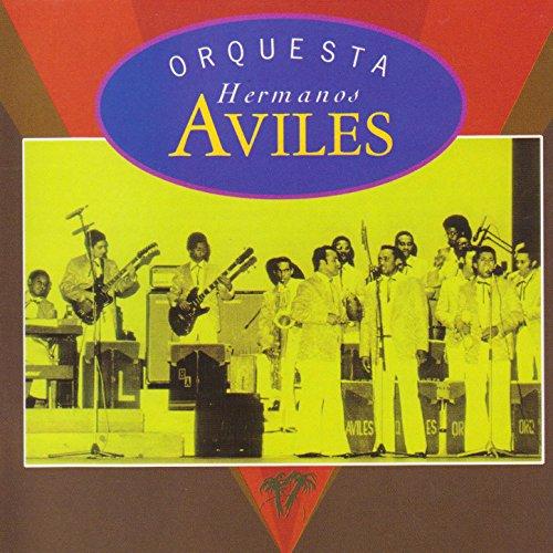 Qué Tienes Tú Que Me Enamoré: Orquesta Hermanos Avilés ...