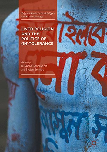 Lived Religion and the Politics of (In)Tolerance (Palgrave Studies in Lived Religion and Societal Challenges)
