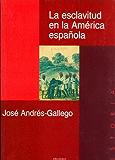 La esclavitud en la América española (Spanish Edition)