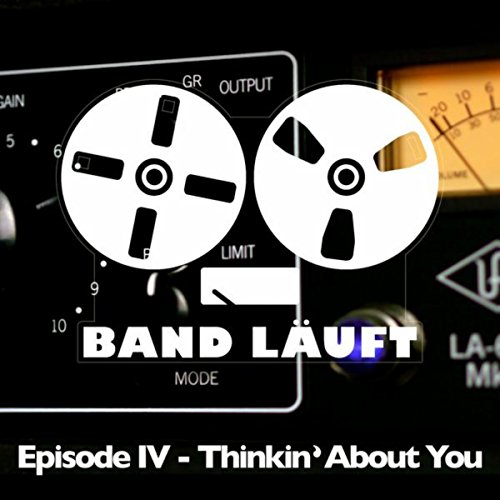 Episode 4 - Thinkin' About You