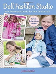 Doll Fashion Studio: Sew 20 Seasonal Outfits for Your 18-Inch Doll by Joan Hinds (2012-12-31)