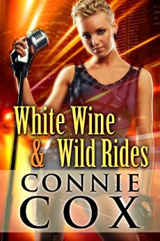 White Wine and Wild Rides by [Cox, Connie]