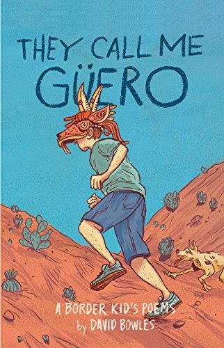 They Call Me Güero: A Border Kid's Poems