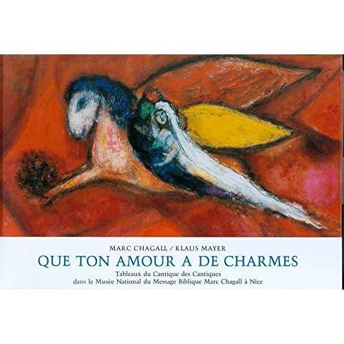Que ton amour a des charmes : Tableaux du 'Cantique des Cantiques' dans le Musée national du message biblique Marc Chagall à Nice