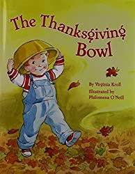 The Thanksgiving Bowl by Virginia Kroll (2007-08-14)