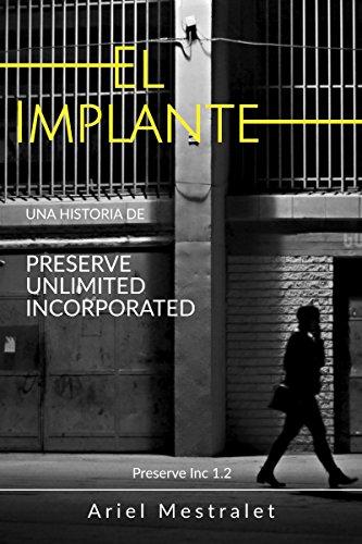 El Implante (Preserve Unlimited Incorporated nº 2) por Ariel Mestralet
