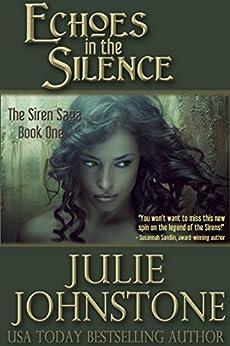 Echoes in the Silence (The Siren Saga Book 1) (English Edition) di [Johnstone, Julie]