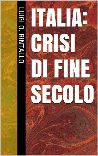 Italia: crisi di fine secolo (Lora di storia Vol. 4)