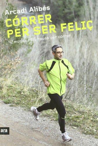 correr-per-ser-felic-42-motius-i-195-raons-per-correr