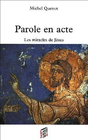 Saint Augustin Et Les Actes De Parole - Parole en acte : Les miracles de