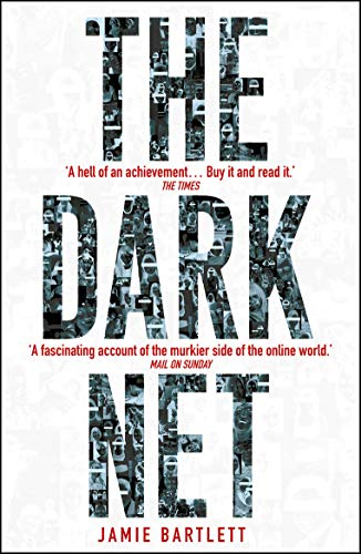 The Dark Net (English Edition) por Jamie Bartlett