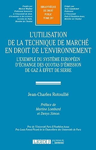 L'utilisation de la technique de march en droit de l'environnement : L'exemple du systme europen d'change des quotas d'mission de gaz  effet de serre