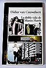 Doble vida de Martín harris, la par Didier van Cauwelaert