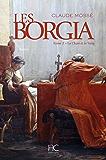Les borgia - tome 2 - La chair et le sang