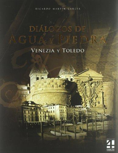 Libro diálogos de agua y piedra : Venezia y Toledo