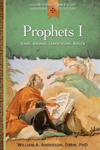 Prophets I: Isaiah, Jeremiah, Lamentations, Baruch (Liguori Catholic Bible Study)
