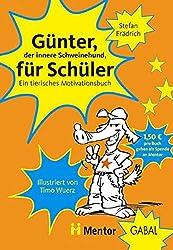 Günter für Schüler. Ein tierisches Motivationsbuch
