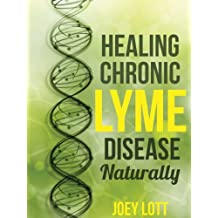 Healing Chronic Lyme Disease Naturally (English Edition)