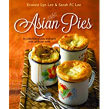 Asian Pies: A Collection of Pies and Tarts With an Asian Twist