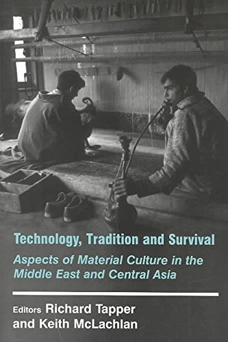 [(Technology, Tradition and Survival : Aspects of Material Culture in the Middle East and Central Asia)] [By (author) Richard Tapper ] published on (November, 2003)