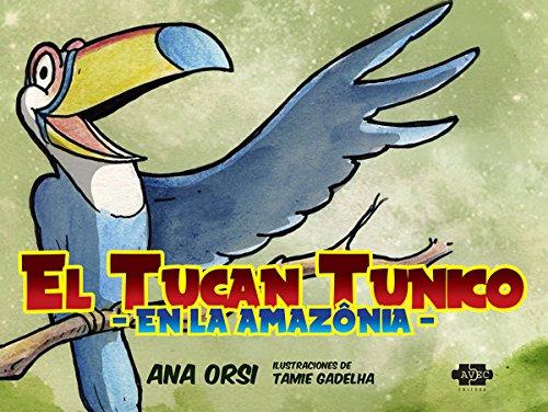 El tucán Tunico en la Amazonia (Spanish Edition)