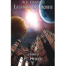 Leyenda de Dioses I: El HEreje: Volume 1