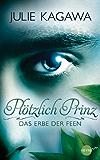 Plötzlich Prinz - Das Erbe der Feen: Band 1 - Roman