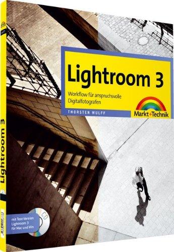 Lightroom 3 - Workflow für anspruchsvolle Digitalfotografen (Digital fotografieren)