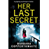 Her Last Secret: A gripping psychological thriller you won't be able to put down