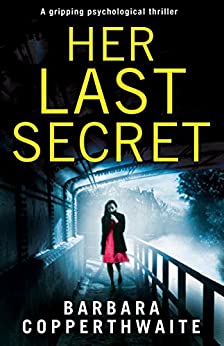 Her Last Secret: A gripping psychological thriller by [Copperthwaite, Barbara]
