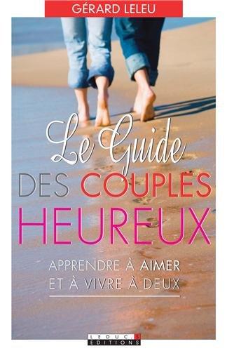 Le guide des couples heureux par Gérard Leleu