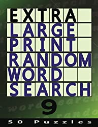 Extra Large Print Random Word Search 9: 50 Easy To See Puzzles: Volume 9