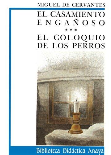 El casamiento engañoso y Coloquio de los perros (Clásicos - Biblioteca Didáctica Anaya) por Miguel de Cervantes