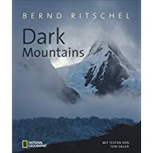 Bildband Berge – Dark Mountains. Bernd Ritschel zeigt  in exklusiven Aufnahmen eine andere Seite der Alpen, Anden und des Himalaya: dunkel, schaurig, intensiv und beeindruckend.