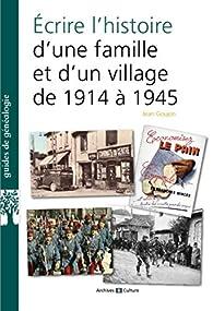 1bd83458390 Écrire l histoire d une famille et d un village de 1914 à 1939 - Babelio