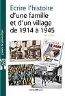 Ecrire l'histoire d'une famille et d'un village de 1914 à 1939 par Goujon