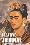 Frida Kahlo Creative Journal: A cool colorful, creative, Frida Kahlo journal. Ideal for those who love art and find inspiration through her, to write their creative selves into these pages.