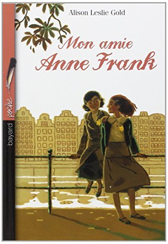 Mon amie anne frank by Alison-Leslie Gold (January 19,2005)
