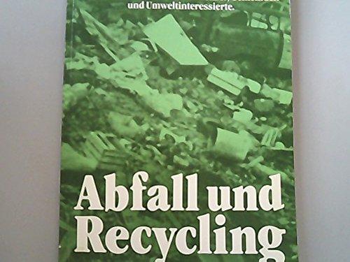Abfall und Recycling. Eine Dokumentation der Aktion Saubere Schweiz für Lehrer, Gemeinden und Umweltinteressierte