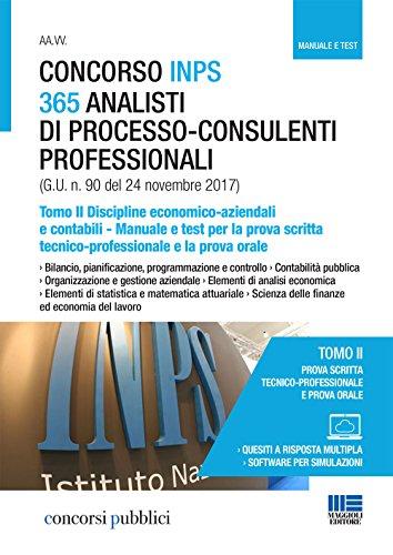 Concorso INPS 365 analisti di processo-consulenti professionali. Manuale e test per la prova scritta tecnico-professionale e la prova orale: 2