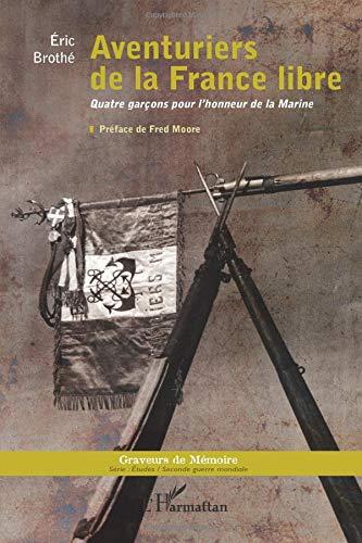 Aventuriers de la France Libre Quatre Garcons pour l'Honneur de la Marine