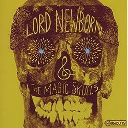 Lord Newborn & the Magic Skulls