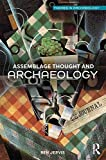Assemblage Thought and Archaeology (Themes in Archaeology Series)