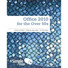 Office 2010 for the Over 50s in Simple Steps by Joli Ballew (2010-12-10)