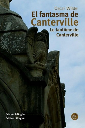 El fantasma de Canterville/Le fantôme de Canterville: Edición bilingüe/Édition bilingue)