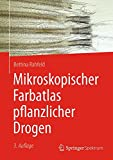 Mikroskopischer Farbatlas pflanzlicher Drogen - Bettina Rahfeld