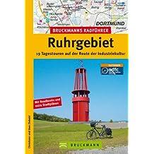 Radführer Ruhrgebiet: Die schönsten Radtouren rund um Dortmund, Essen, Duisburg und Oberhausen, incl. Karten und Tipps zu jeder Tour (Bruckmanns Radführer)