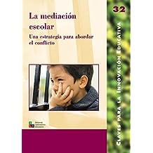 La Mediación Escolar: 032 (Editorial Popular)