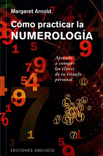 Cómo practicar la numerología (CABALA Y JUDAISMO) por MARGARET ARNOLD